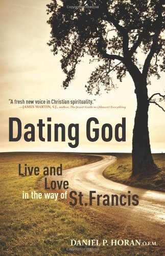 Dating God Live and Love in the Way of St. Francis  2012 9781616361365 Front Cover