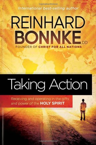 Taking Action Receiving and Operating in the Gifts and Power of the Holy Spirit  2012 edition cover