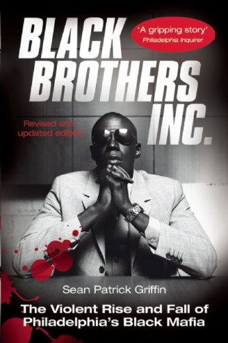 Black Brothers, Inc The Violent Rise and Fall of Philadelphia's Black Mafia N/A edition cover