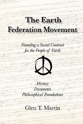 Earth Federation Movement Founding a Global Social Contract for the People of Earth  2011 9781933567365 Front Cover
