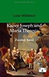 Kaiser Joseph und Maria Theresia: Zweiter Band N/A edition cover
