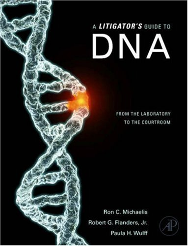 Litigator's Guide to DNA From the Laboratory to the Courtroom  2008 edition cover