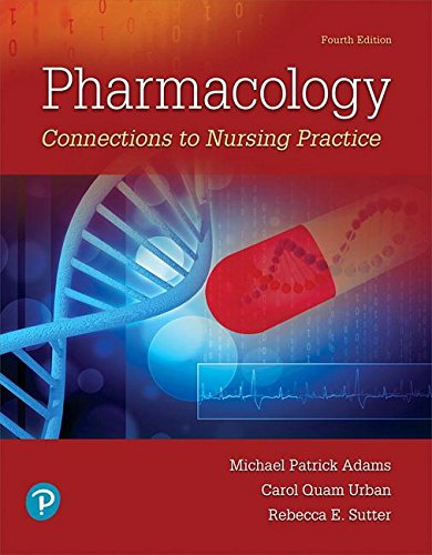 Pharmacology Connections to Nursing Practice 4th 2019 9780134867366 Front Cover