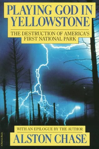 Playing God in Yellowstone The Destruction of America's First National Park  1987 edition cover