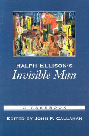 Ralph Ellison's Invisible Man A Casebook  2004 edition cover