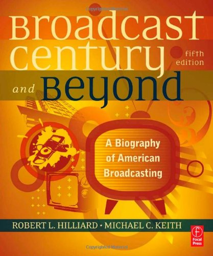 Broadcast Century and Beyond A Biography of American Broadcasting 5th 2010 (Revised) 9780240812366 Front Cover