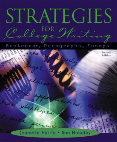Strategies for College Writing Sentences, Paragraphs, Essays 2nd 2004 (Revised) 9780321104366 Front Cover