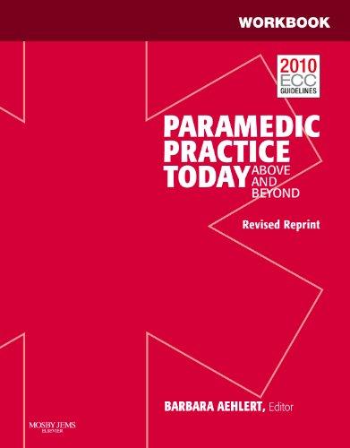 Workbook for Paramedic Practice Today - Volume 1 (Revised Reprint) Above and Beyond  2011 edition cover