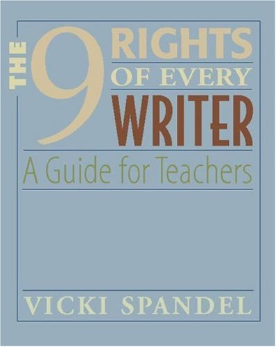 9 Rights of Every Writer A Guide for Teachers  2005 edition cover