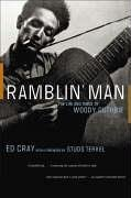 Ramblin' Man The Life and Times of Woody Guthrie  2006 9780393327366 Front Cover