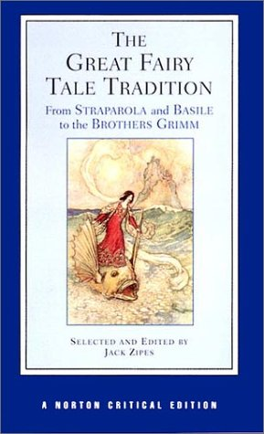 Great Fairy Tale Tradition From Straparola and Basile to the Brothers Grimm  2001 edition cover