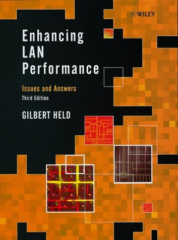 Enhancing Lan Performance Issues and Answers 3rd 1999 9780471988366 Front Cover