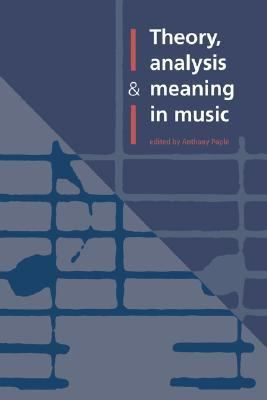 Theory, Analysis and Meaning in Music   1994 9780521452366 Front Cover
