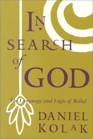 In Search of God The Language and Logic of Belief 1st 1994 9780534195366 Front Cover