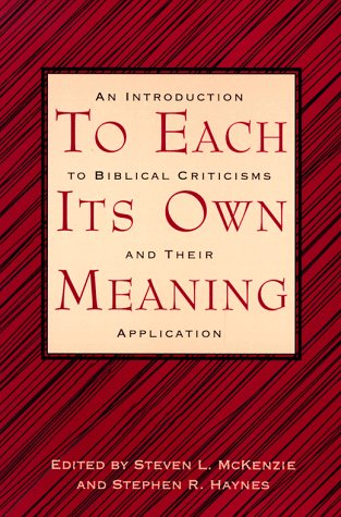 To Each Its Own Meaning : An Introduction to Biblical Criticisms and Their Applications 1st 9780664252366 Front Cover