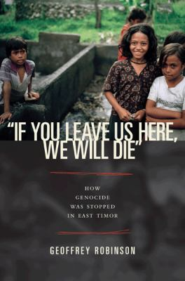 If You Leave Us Here, We Will Die How Genocide Was Stopped in East Timor  2009 edition cover