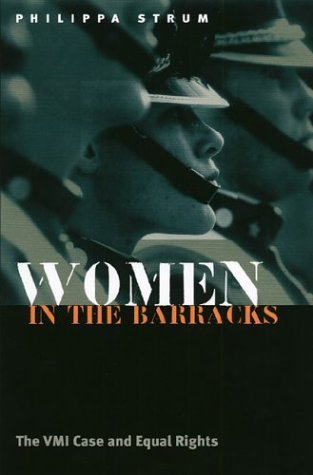 Women in the Barracks The VMI Case and Equal Rights  2002 edition cover