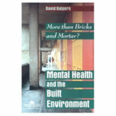 Mental Health and the Built Environment   1995 9780748402366 Front Cover