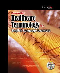 Essential Healthcare Terminology for English Language Learners   2007 9780763830366 Front Cover