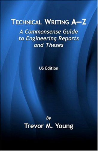 Technical Writing A-Z A Commonsense Guide to Engineering Reports and Theses  2005 edition cover