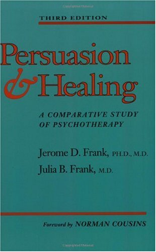 Persuasion and Healing A Comparative Study of Psychotherapy 3rd 1991 (Reprint) edition cover