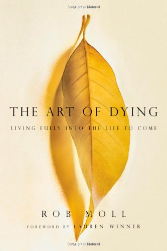 Art of Dying Living Fully into the Life to Come  2010 edition cover