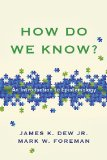 How Do We Know? An Introduction to Epistemology  2014 edition cover