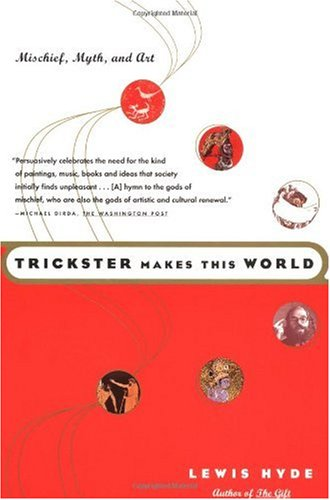 Trickster Makes This World Mischief, Myth and Art  1999 edition cover