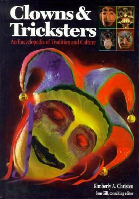 Clowns and Tricksters An Encyclopedia of Tradition and Culture  1998 9780874369366 Front Cover