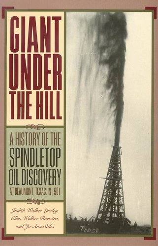 Giant under the Hill A History of the Spindletop Oil Discovery at Beaumont, Texas, In 1901 N/A edition cover