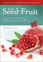 From Seed to Fruit Global Trends, Fruitful Practices, and Emerging Issues among Muslims 2nd 2010 edition cover