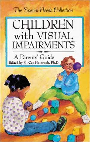 Children with Visual Impairments A Parent's Guide  1996 edition cover
