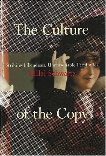 Culture of the Copy Striking Likenesses, Unreasonable Facsimiles  1998 9780942299366 Front Cover