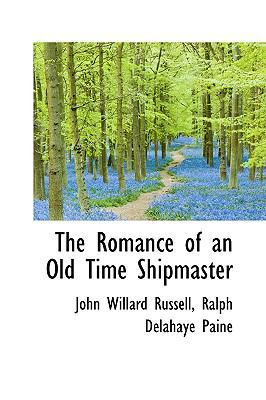 The Romance of an Old Time Shipmaster:   2009 edition cover