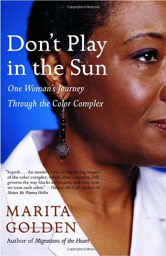 Don't Play in the Sun One Woman's Journey Through the Color Complex N/A edition cover
