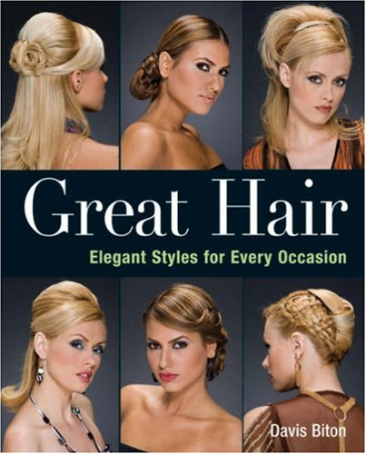 Great Hair Elegant Styles for Every Occasion  2007 9781402747366 Front Cover