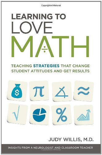 Learning to Love Math Teaching Strategies That Change Student Attitudes and Get Results  2010 edition cover
