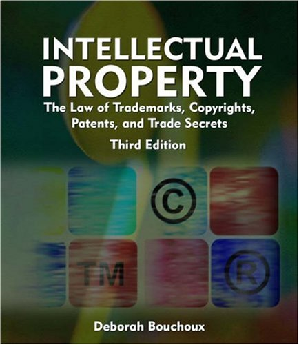 Intellectual Property for Paralegals The Law of Trademarks, Copyrights, Patents, and Trade Secrets 3rd 2009 (Revised) edition cover
