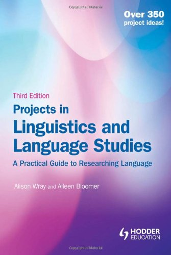 Projects in Linguistics and Language Studies  3rd 2012 (Revised) edition cover