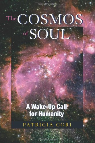 Cosmos of Soul A Wake-Up Call for Humanity  2008 9781556437366 Front Cover