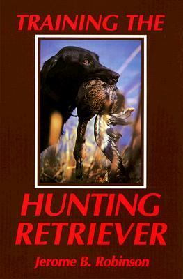 Training the Hunting Retriever  N/A 9781558219366 Front Cover
