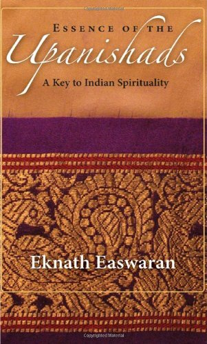 Essence of the Upanishads A Key to Indian Spirituality 3rd 2009 edition cover
