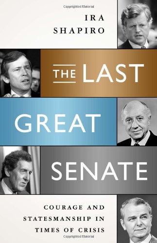 Last Great Senate Courage and Statesmanship in Times of Crisis  2012 9781586489366 Front Cover