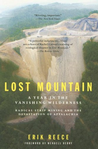 Lost Mountain A Year in the Vanishing Wilderness Radical Strip Mining and the Devastation Ofappalachia N/A edition cover