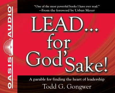 LEAD...for God's Sake!: A Parable for Finding the Heart of Leadership, Library Edition  2011 edition cover