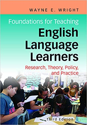 Foundations for Teaching English Language Learners Research, Theory, Policy, and Practice 3rd 2019 9781934000366 Front Cover
