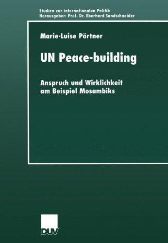 UN Peace-Building: Anspruch und Wirklichkeit am Beispiel Mosambiks  2000 edition cover