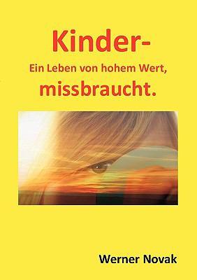 Kinder - ein Leben Von Hohem Wert, Missbraucht  N/A 9783837075366 Front Cover