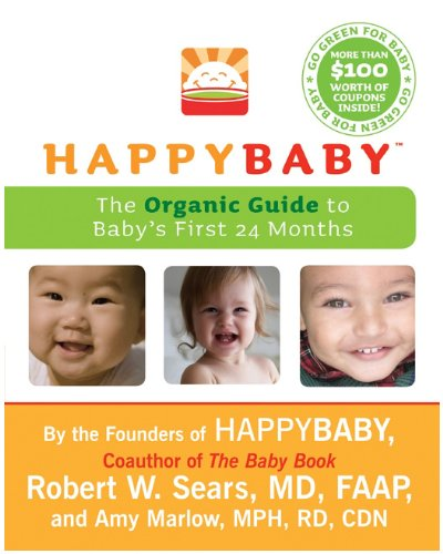 HappyBaby The Organic Guide to Baby's First 24 Months N/A 9780061711367 Front Cover