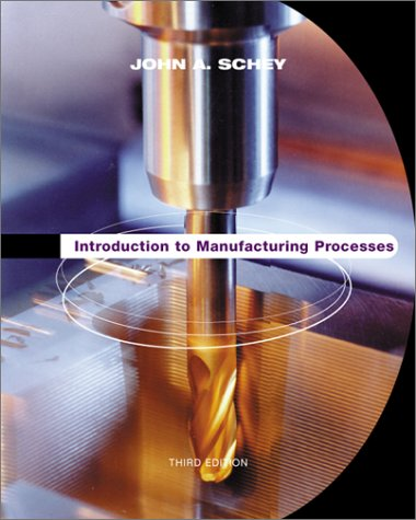 Introduction to Manufacturing Processes  3rd 2000 (Revised) edition cover